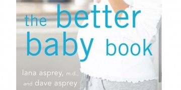 The Better Baby Book (How to have a healthier, smarter, happier baby)